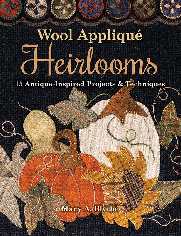 Wool Applique Heirlooms Book