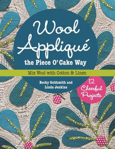 Wool Applique the Piece O'Cake Way