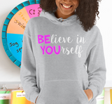 BElieve in YOUrself Hooded Sweatshirt