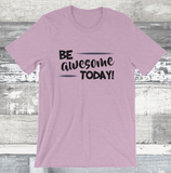 Be awesome Today! Short-Sleeve Unisex T-Shirt