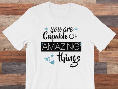You are Capable of Amazing Things Teacher T-Shirt Teacher Tee