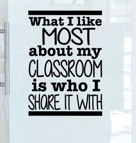 What I like most about My Classroom Wall Decal School Elementary or Secondary Classroom Teacher Decal Educational
