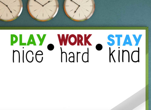Play Nice Work Hard Stay Kind Wall Vinyl decal