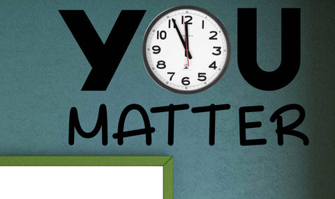 You Matter using Classroom Clock Vinyl Wall Decal