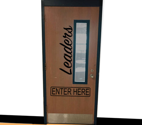 Leaders Enter Here Classroom Door Vinyl Wall decal School Home