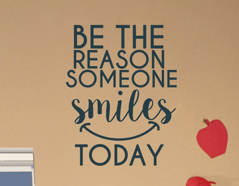 Be the Reason Someone Smiles Today  Wall Door Decal