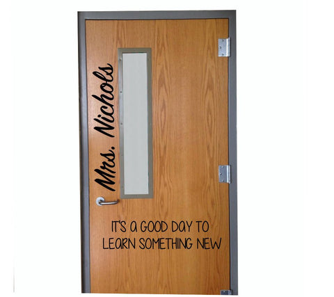 Personalized It's a Good Day to Learn Something New Door Vinyl Wall Decal