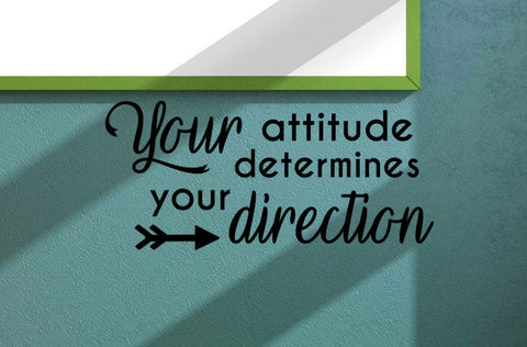 Your attitude determines your direction Classroom Door Vinyl Wall Decal