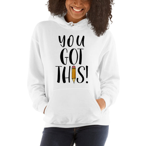 You GOT THIS! Teacher Sweatshirt Testing Motivation!