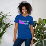 Believe in YOUrself Teacher Tee Testing Motivation and Encouragement