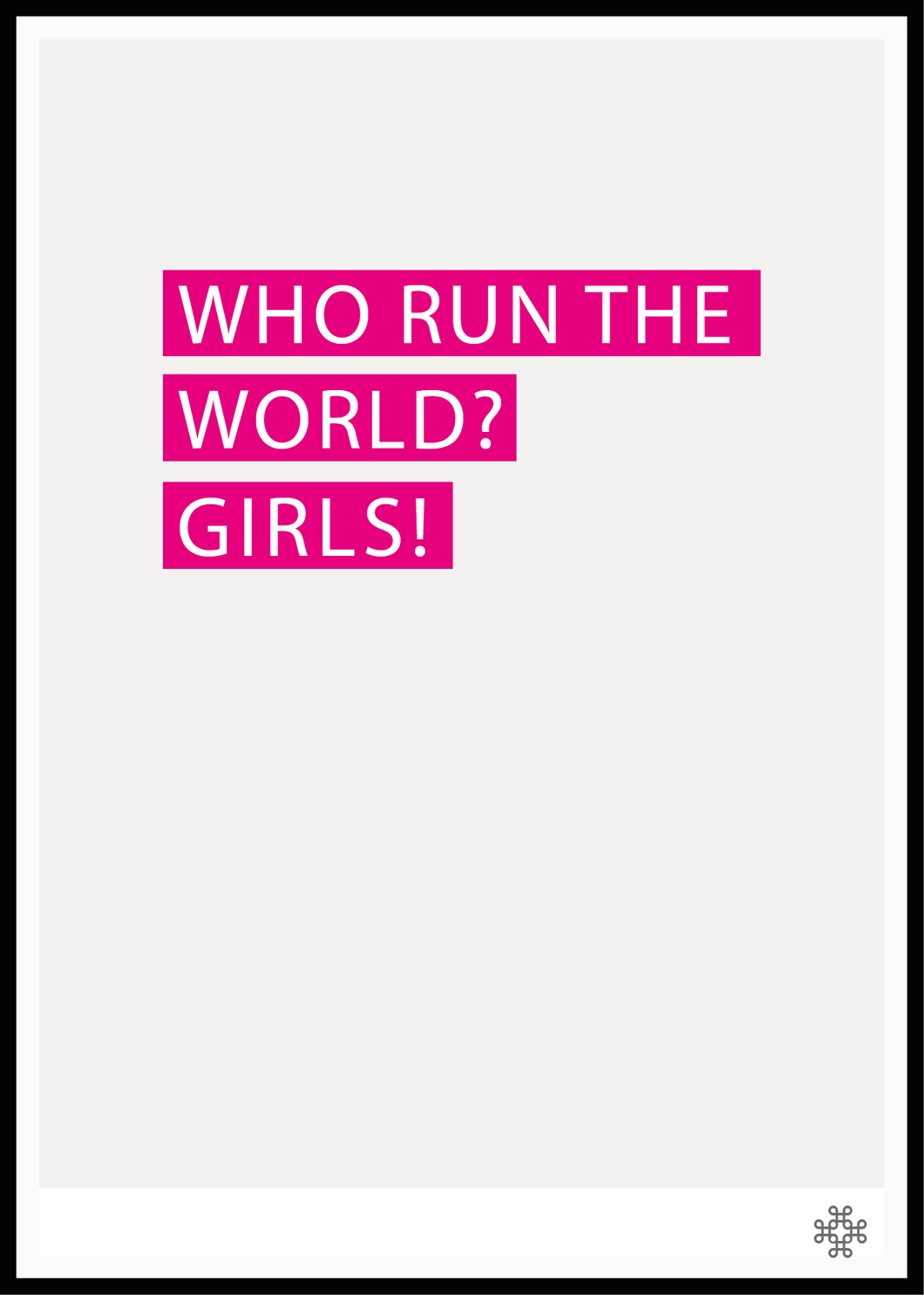 Who run the world? Girls - Pink