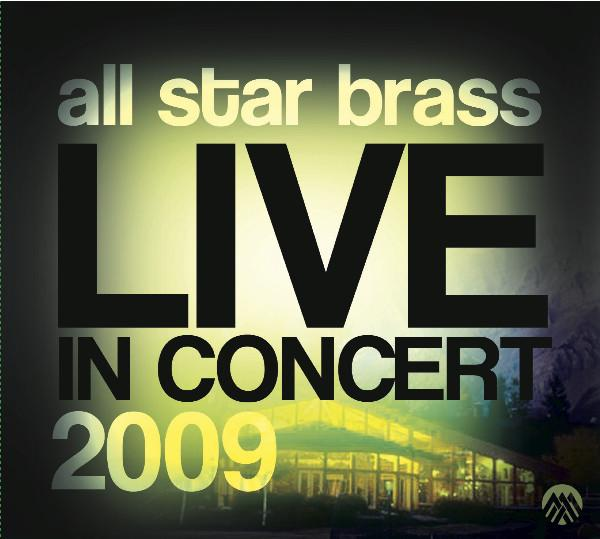 "All Star Brass - ""Live in Concert 2009"""