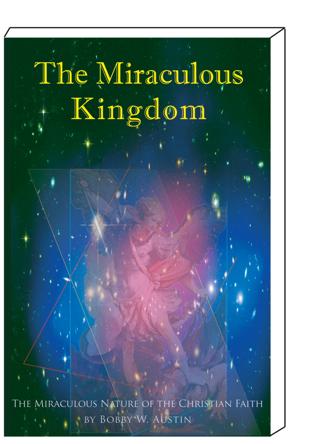 The Miraculous Kingdom by Bobby W Austin