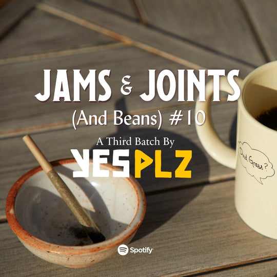 Jams & Joints (And Beans) #10 - A Third Batch by Yes Plz