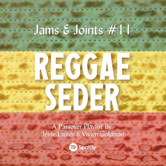 Jams & Joints #11: Reggae Seder