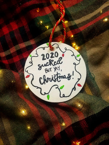 2020 Sucked but YAY Christmas!! | Wooden Ornament