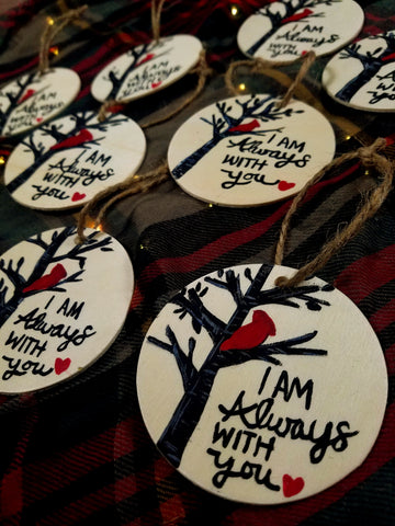 I am always with you - Cardinal Wooden Ornament