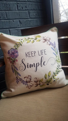 Keep Life Simple Spring Throw Pillow & Cover Included