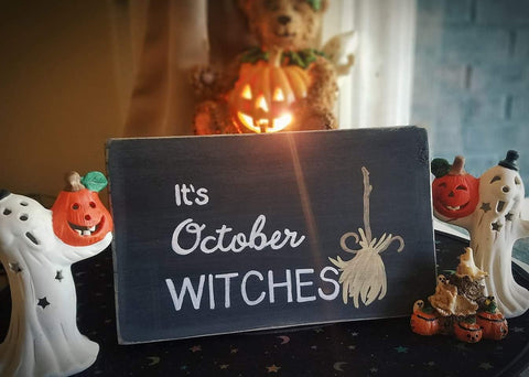It's October Witches! Small Wood Sign