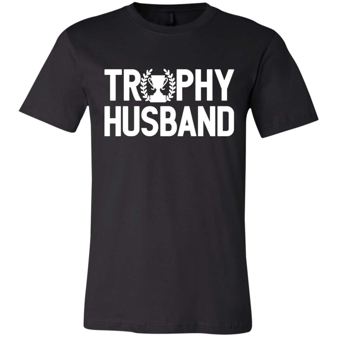 """Trophy Husband"" Cotton Unisex T-Shirt - S&G Collections"