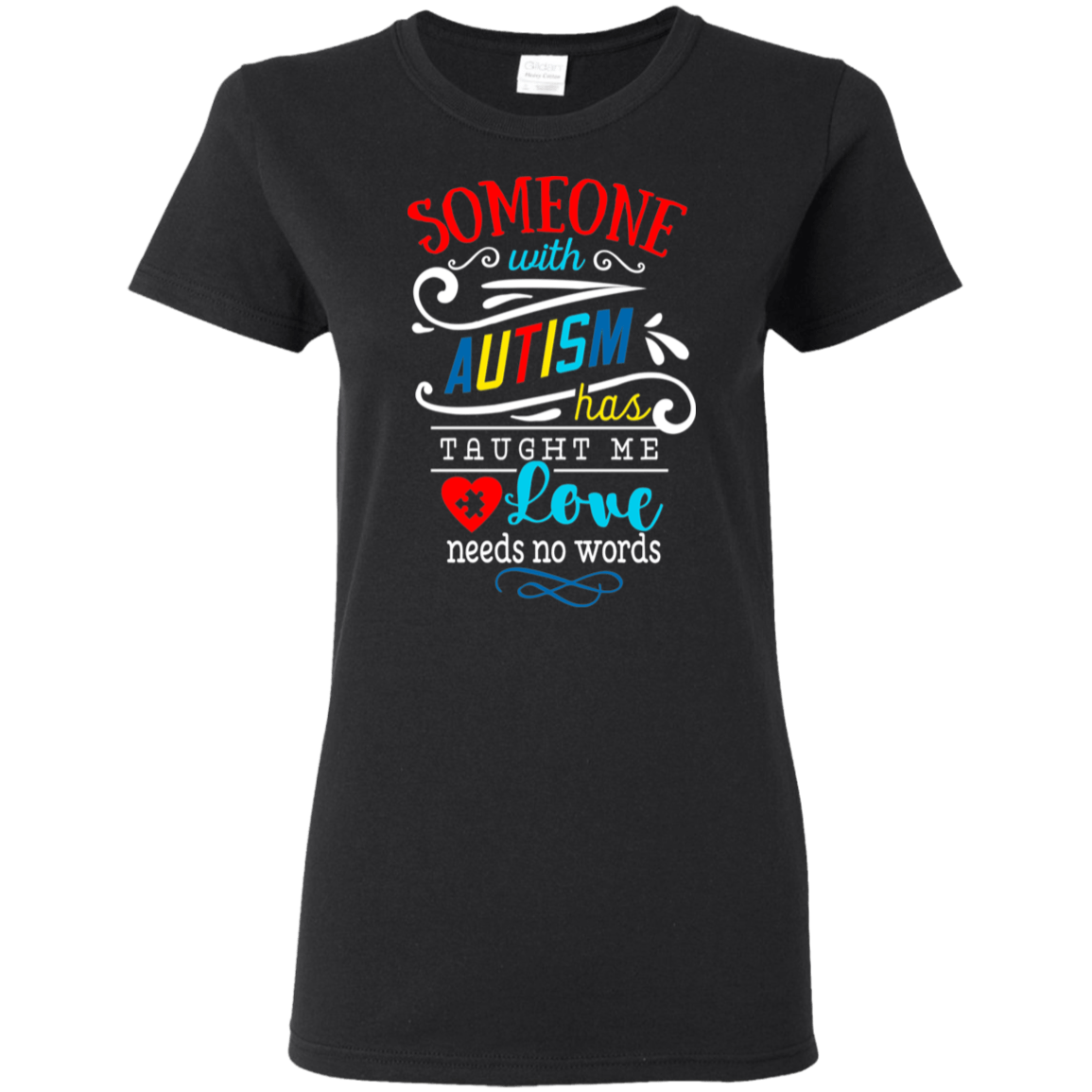 """Someone with Autism Has Taught"" Ladies Top Tank + Tshirt - S&G Collections"