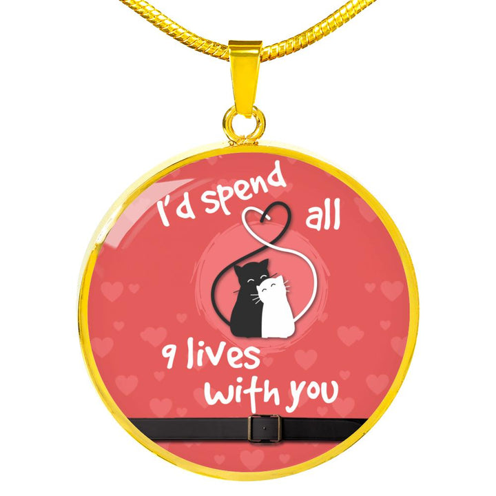 """I'D SPEND ALL 9 LIVES WITH YOU"" LUXURY CIRCLE NECKLACE - S&G Collections"