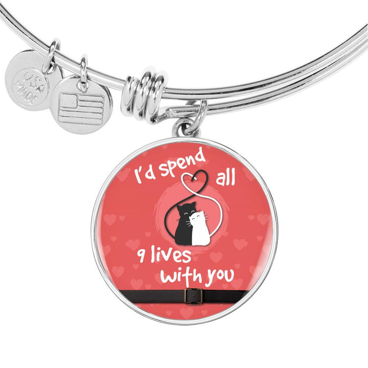 """I'D SPEND ALL 9 LIVES WITH YOU"" LUXURY CIRCLE BANGLE"