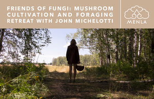 A woman walking on a forest path with a basket, with a Menla Mountain House logo and Friends of Fungi Mushroom Retreat heading.