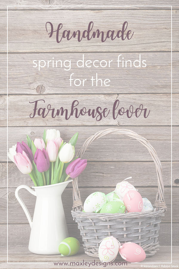 Handmade Spring Decor Finds for the Farmhouse Lover