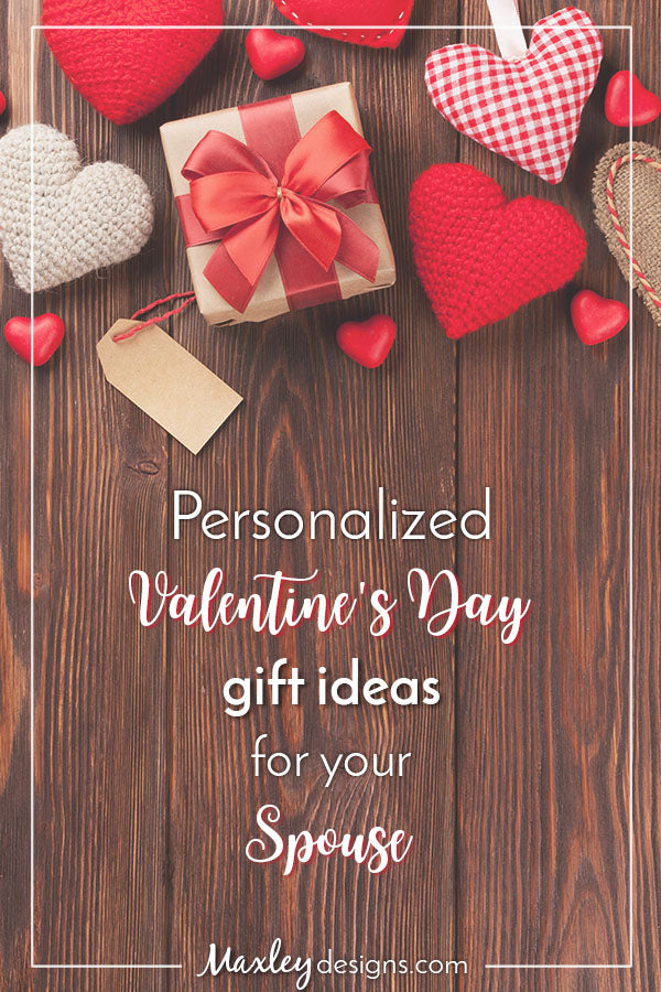 Personalized Valentine's Gift Ideas for Your Spouse