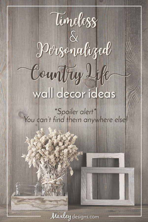 Timeless and Personalized Country Life Wall Decor Ideas