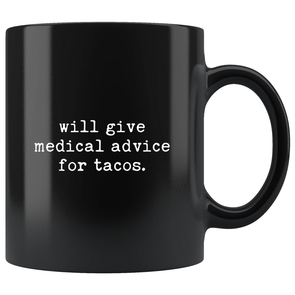 Will give medical advice for tacos