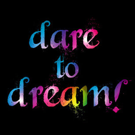 "Picture of a rainbow version of the quote ""Dare To Dream"""