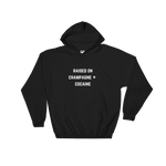 Raised On Champagne + Cocaine Hoodie Black