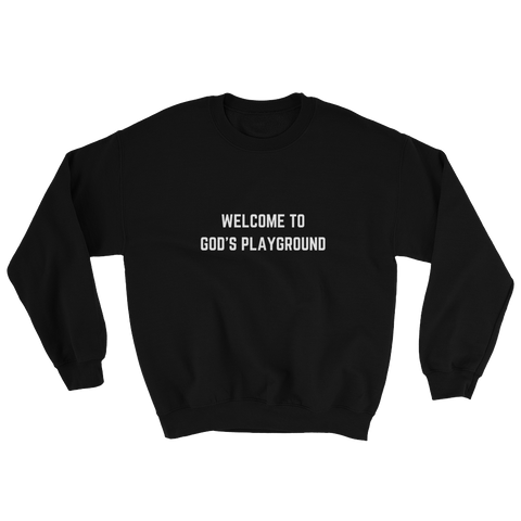 Welcome To God's Playground Sweatshirt Black