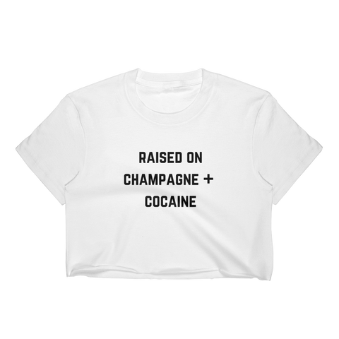 Raised On Champagne + Cocaine Crop Tee White