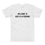 Welcome To God's Playground Tall Tee White