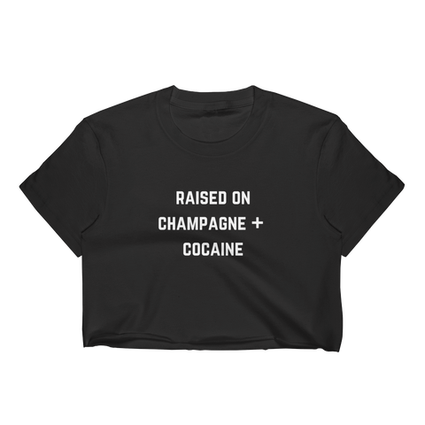 Raised On Champagne + Cocaine Crop Tee Black