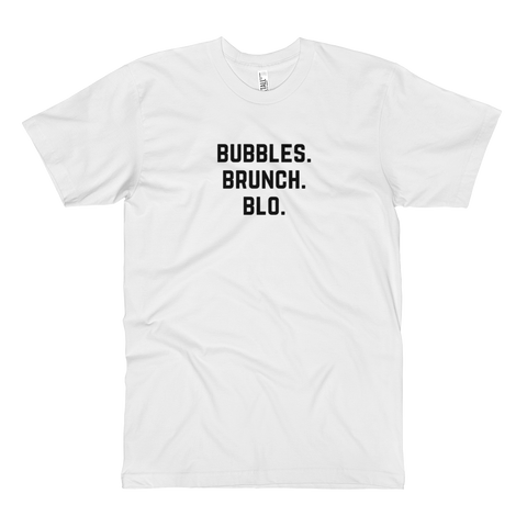 Bubbles. Brunch. Blo. Tall Tee White