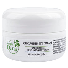 Load image into Gallery viewer, Simply Dana Cucumber Eye Cream Reduce Dark Circles, Fine Lines & Puffiness 0.5 oz (15g)