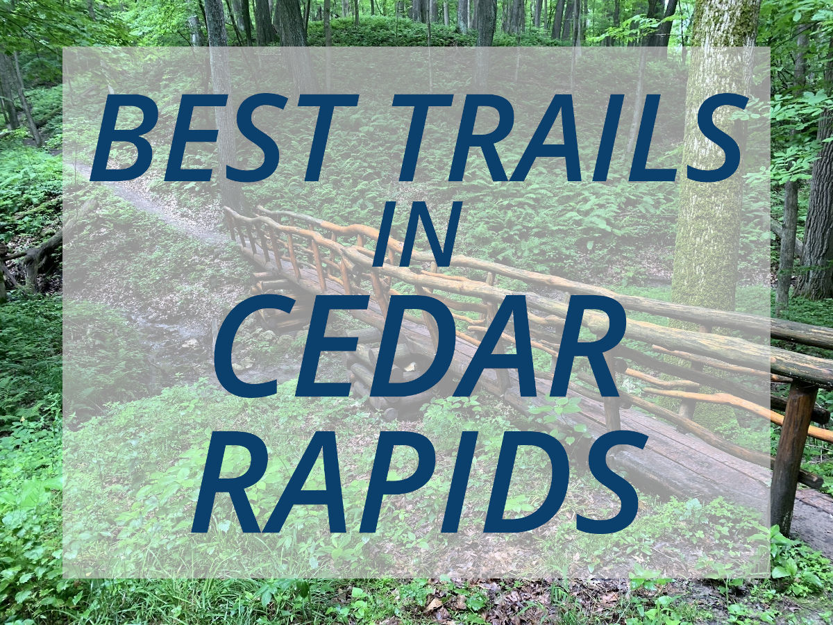 Best Trails in Cedar Rapids for Hiking, Biking and More!