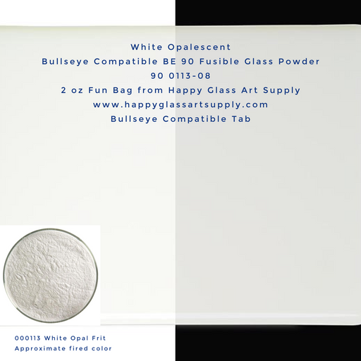 000113-0008-F White Opalescent Powder Frit, 2oz fun bag, Bullseye Compatible Happy Glass Art Supply www.happyglassartsupply.com