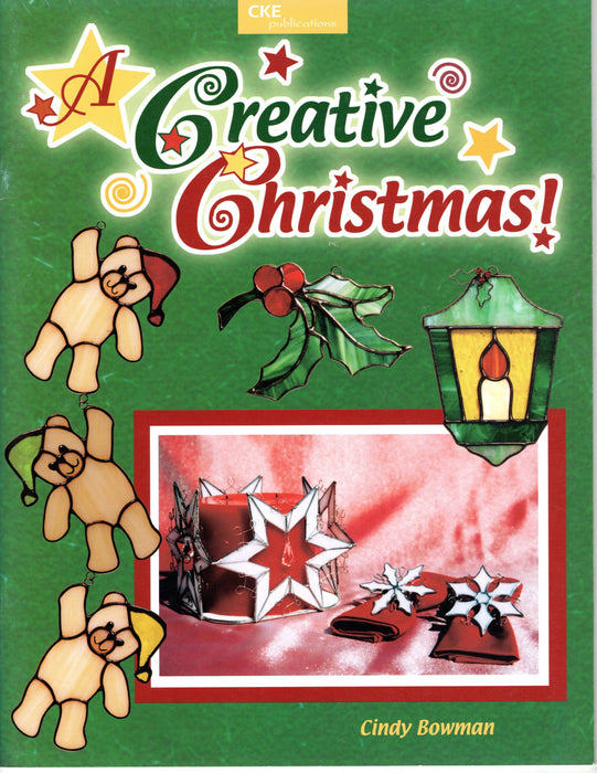 A Creative Christmas Glass Art Stained Glass Pattern Book by Cindy Bowman Happy Glass Art Supply www.happyglassartsupply.com