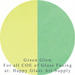 Yellow / Green Glow for all COE Fusible at www.happyglassartsupply.com Happy Glass Art Supply