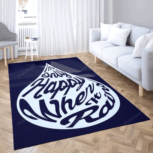 only happy when it rains - Music Art For Fans Area Rug Living Room Carpet Floor Decor