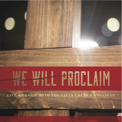 We Will Proclaim: Live Worship with The Falls Church Anglican
