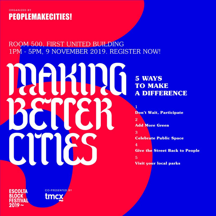 NOVEMBER 09, 2019 TALK : MAKING BETTER CITIES: 5 WAYS TO MAKE A DIFFERENCE
