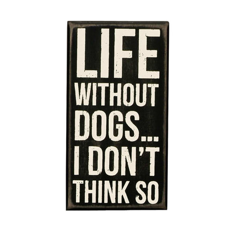 Life Without Dogs Sign