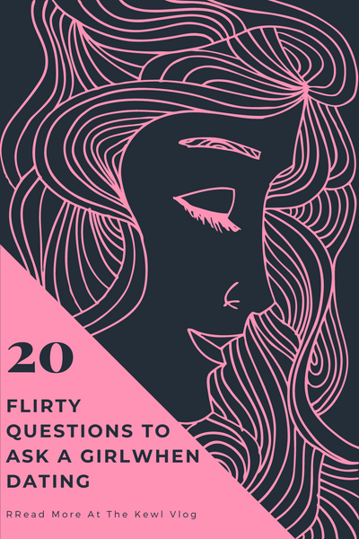 Pinterest - Flirty questions to ask a girl