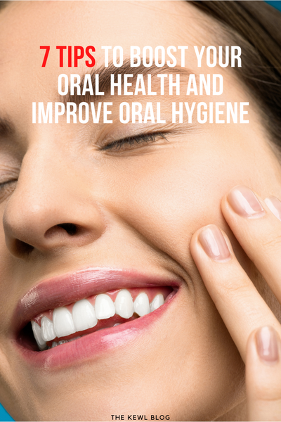 7 Tips To Boost Your Oral Health And Improve Oral hygiene - Pinterest Banner